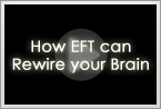 How EFT can Rewire your Brain